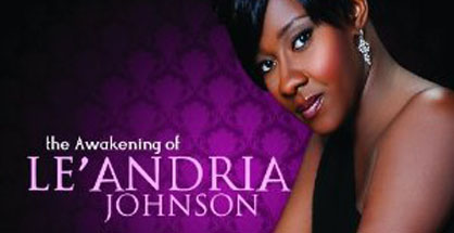 Le'Andria Johnson's Debut CD, The Awakening of Le'Andria Johnson